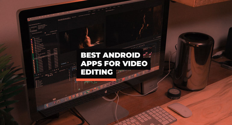 9 Best Android Apps for Video Editing