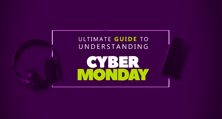 The Ultimate Guide to Understanding Cyber Monday